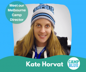 Meet our Camp Blue Melbourne director Kate Horvat