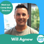 Meet our Camp Blue Director Will Agnew